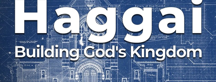 Haggai 1 – Getting Your Priorities Straight
