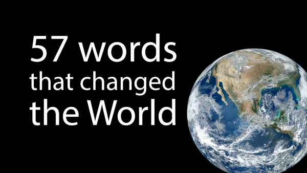 57 Words that changed the World