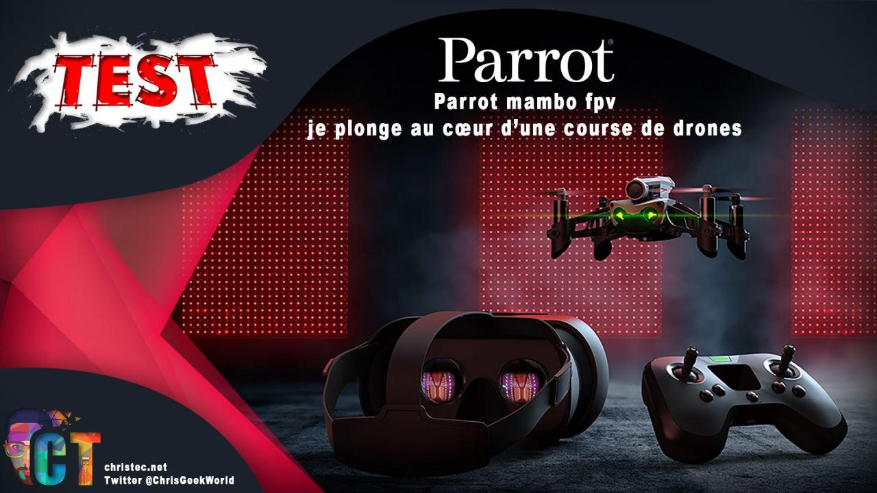 Test du Drone Parrot Mambo FPV