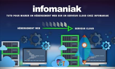 Tuto pour migrer un hébergement web sur un serveur cloud chez infomaniak