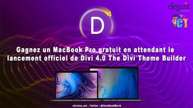 Gagnez un MacBook Pro gratuit en attendant le lancement officiel de Divi 4.0