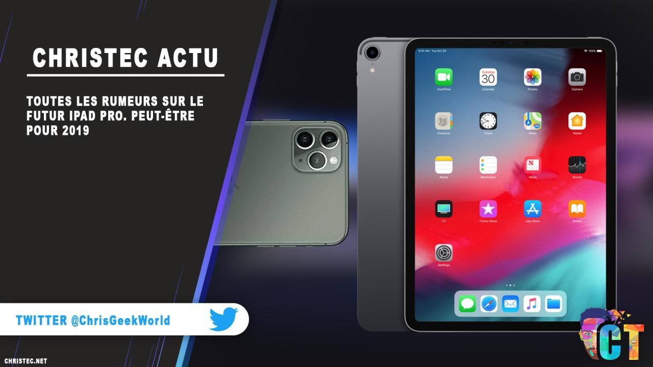 Toutes les rumeurs sur le futur iPad Pro. Peut-être pour 2019