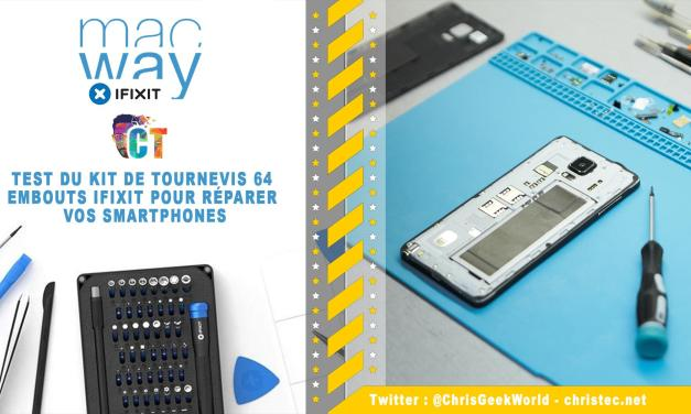 Test du Kit de tournevis 64 embouts iFixit pour réparer vos smartphones