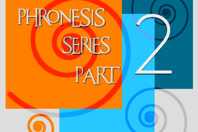 PHRONESIS SERIES PART 2