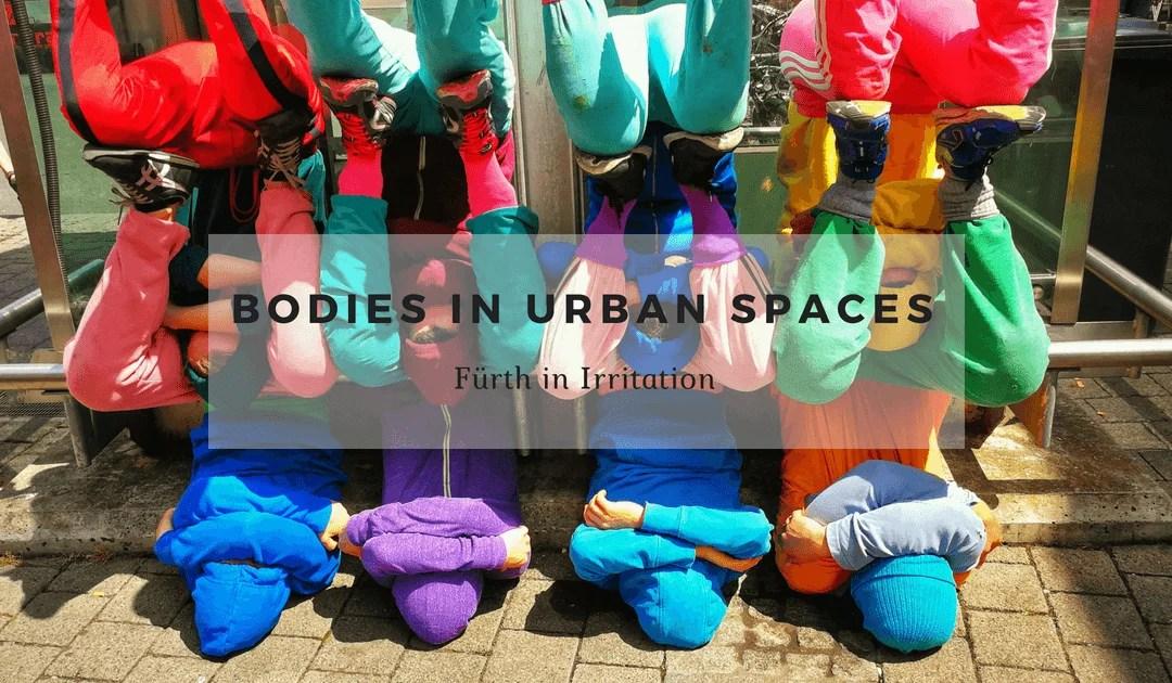 bodies in urban spaces gibt es auch in Fürth