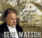 Gene Watson My Gospel Roots Brand NEW CD Christian Country Gospel Music