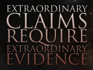 Extraordinary-Claims-Require-Extraordinary-Evidence1