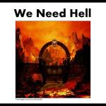 We Need Hell
