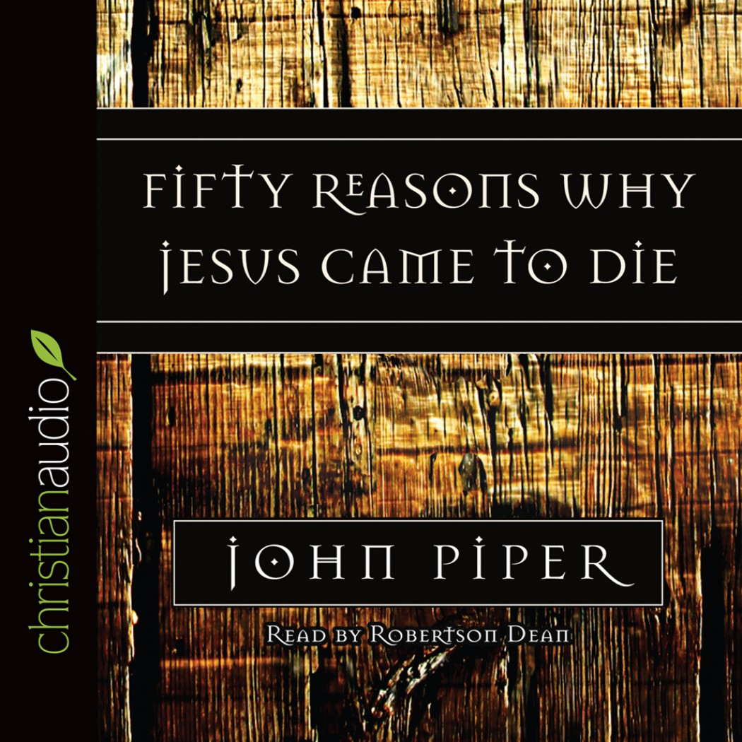 Image result for fifty reasons why jesus came to die audiobook