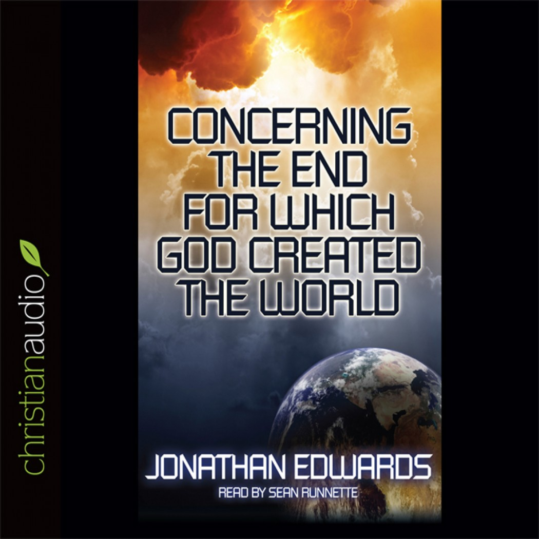 Concerning The End For Which God Created The World By Jonathan Edwards Audiobook Download