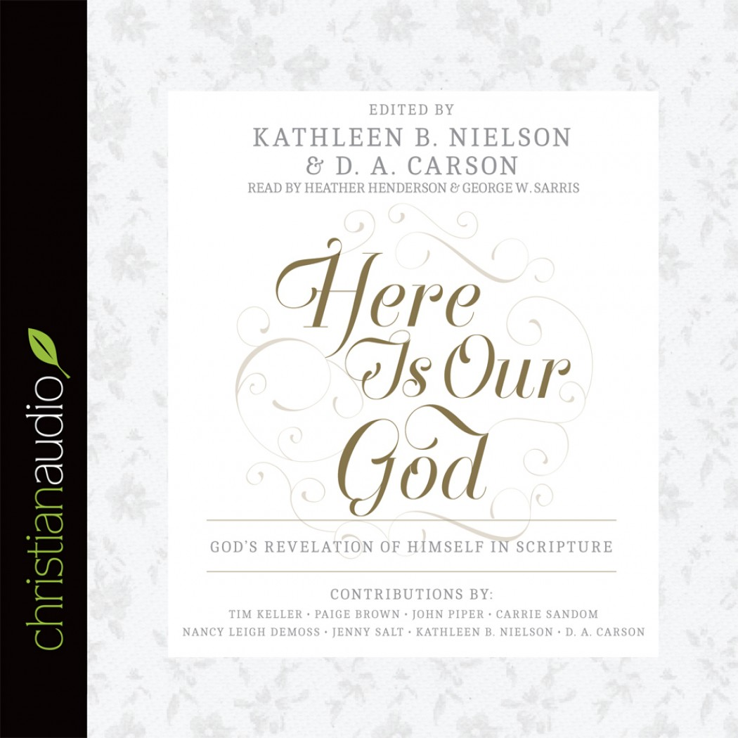Here Is Our God by Kathleen B. Nielson Audiobook Download