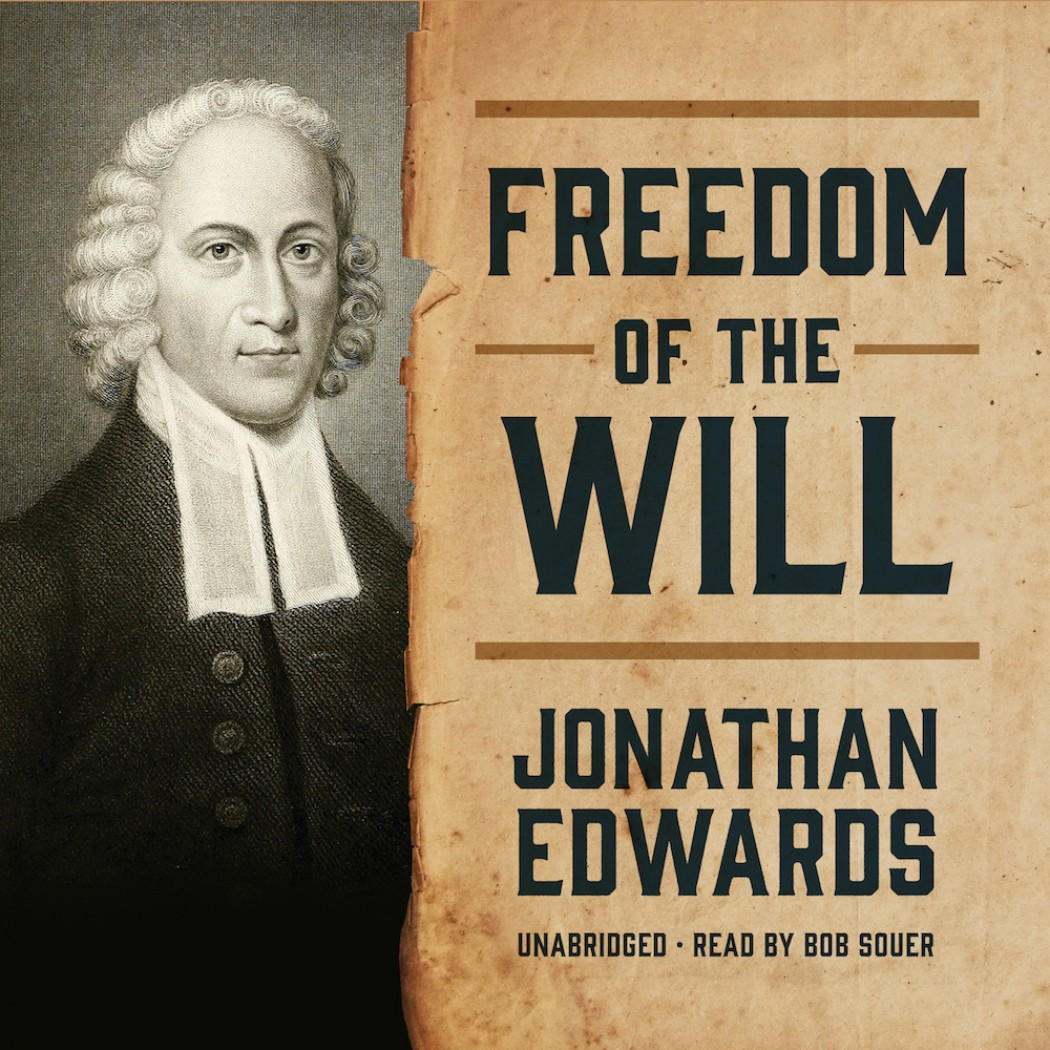 Freedom Of The Will By Jonathan Edwards Audiobook Download