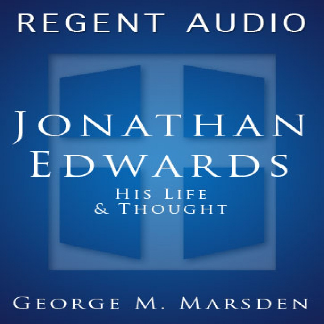 Jonathan Edwards His Life And Thought By George M