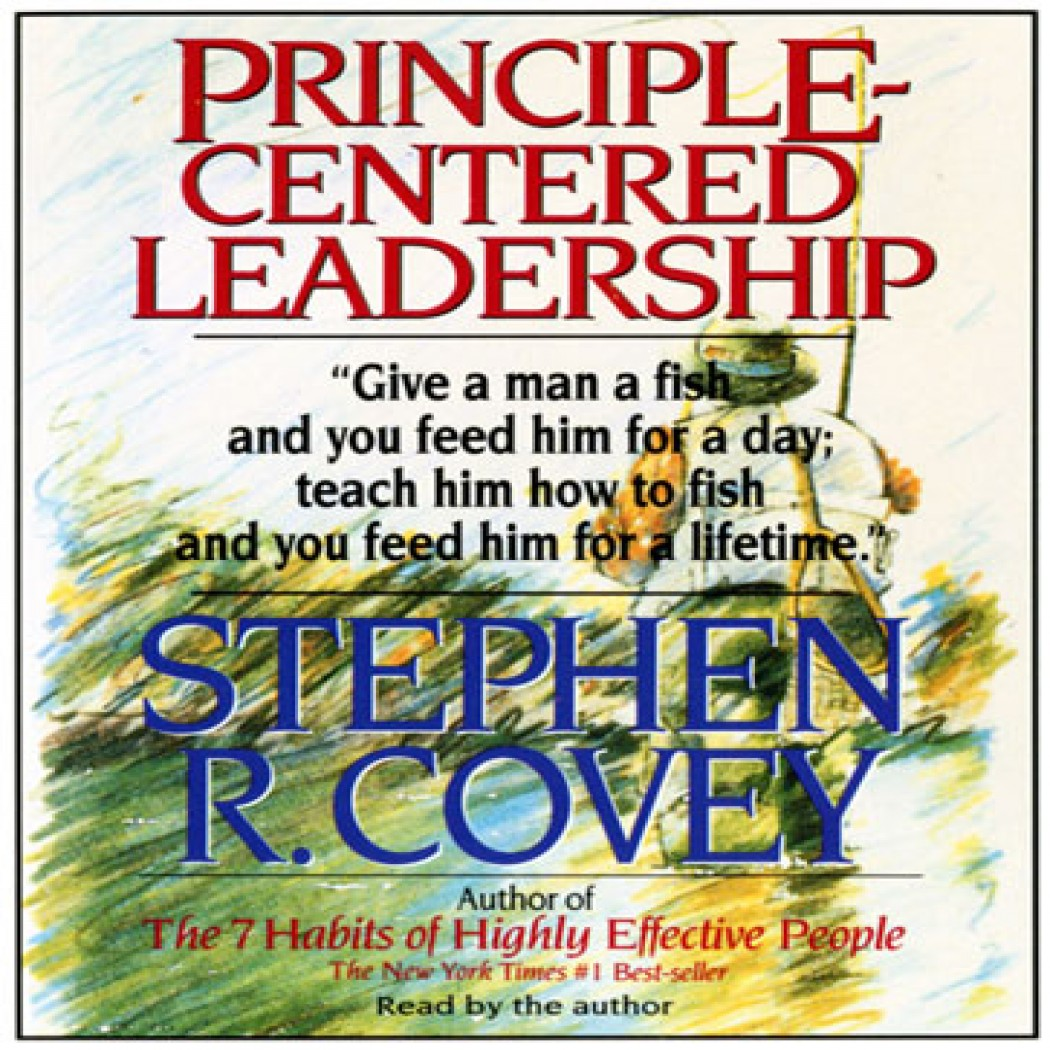Principle Centered Leadership By Stephen R Covey