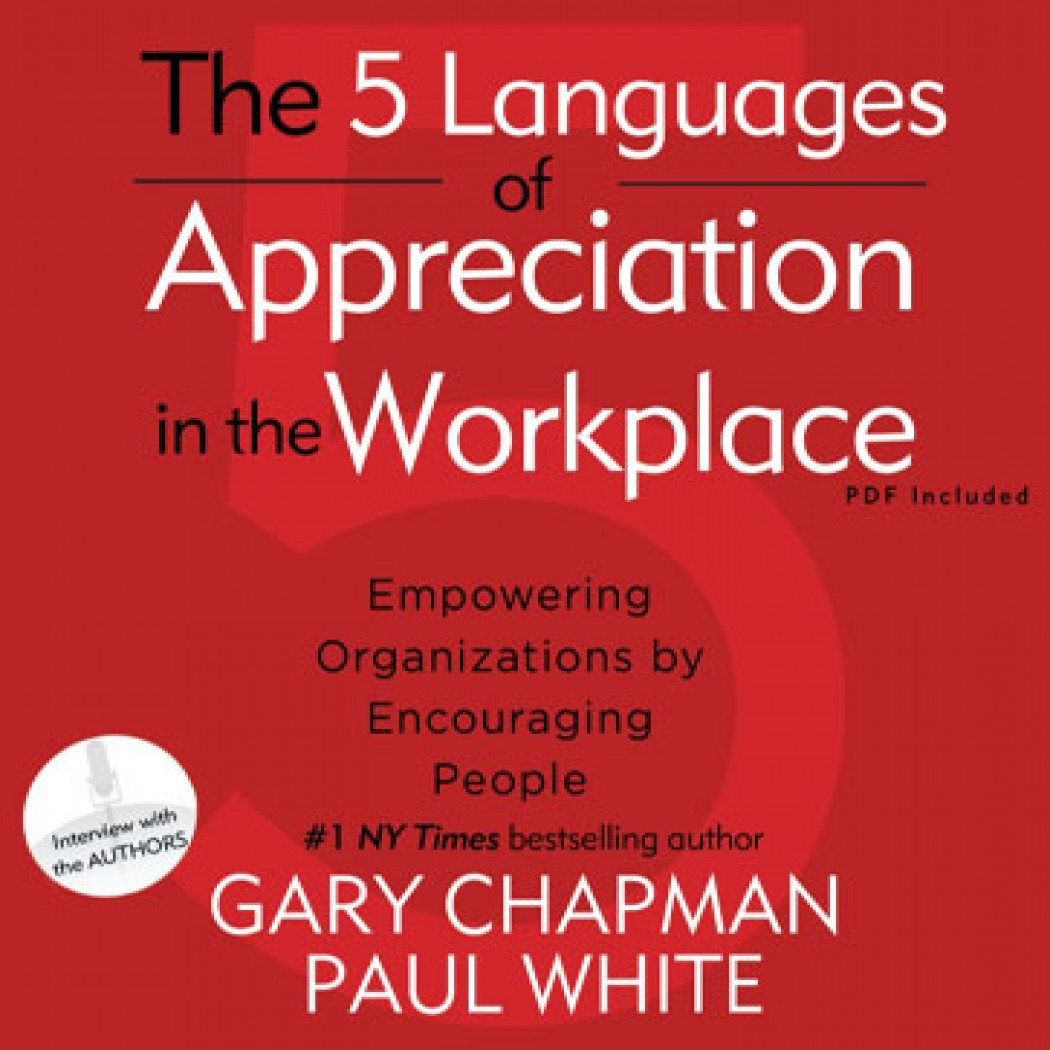 The Five Languages Of Appreciation In The Workplace By Gary Chapman Audiobook Download
