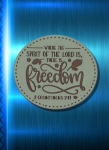 Fridge Magnet Where the Spirit of The Lord Is There is Freedom 2 Corinthians 3 17 Lazer Engraved Oval