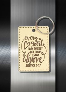 Key ring Every Good and Perfect Gift Comes from Above James 1 17