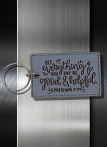 Key ring Let Everything You Say be Good and Helpful Eph 4 29