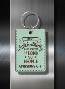 Key ring Serve Whole Heartedly As If Serving The Lord Not People Eph 06 07