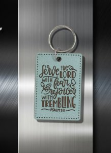 Key ring Serve the Lord with Fear Rejoice with Trembling Psalm 24 01