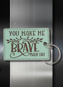 Key ring You Make Me Brave Psalm 138 03