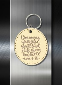 Key ring Give Away your Life You'll Find Life Given Back Luke 6 38