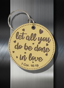 Key ring Let all you do be done in love 1 Cor 16 19