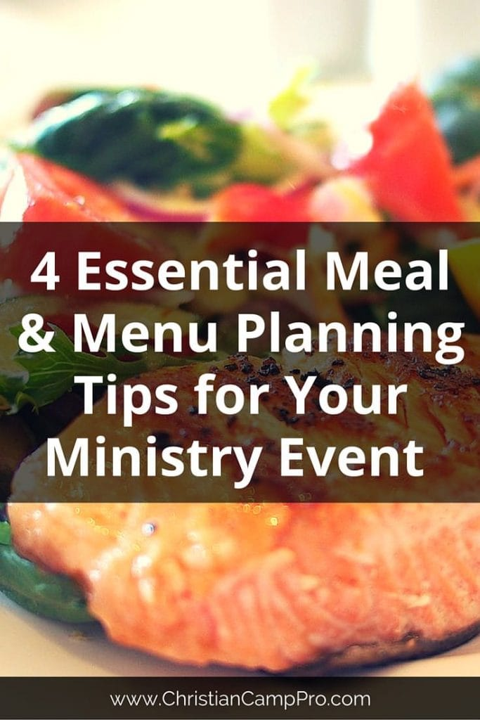 4 Essential Meal and Menu Planning Tips for Your Ministry