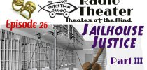 "Christian Car Guy Theater Episode 26 ""Jail House Justice Part III"