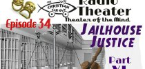 Christian Car Guy Theater Episode 34 – Jailhouse Justice Part 11