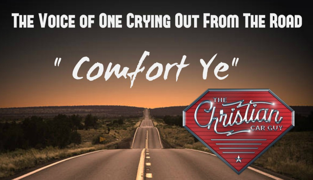"The Voice Of One Crying Out From The Road, ""Comfort Ye"""
