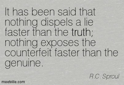 Truth Dispels Counterfeits