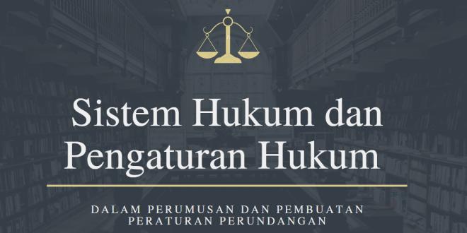 Sistem Hukum Dan Pengaturan Hukum