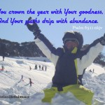 You crown the year with your goodness Psalm 64v11