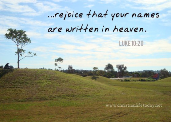 Being happy rejoice that your names are written in heaven