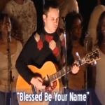 Matt Redman Blessed be Your Name