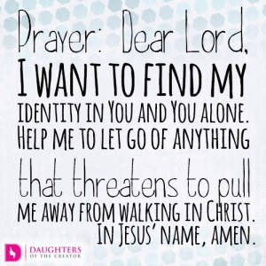 Dear-Lord-I-want-to-find-my-identity-in-You-and-You-alone5