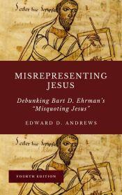 4th ed. MISREPRESENTING JESUS