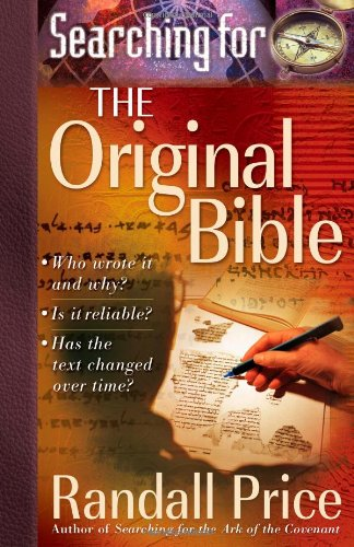 Searching for the Original Bible by Randall Price