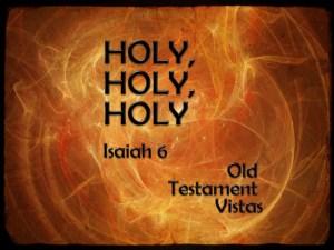 Isaiah 6 holy, holy holy