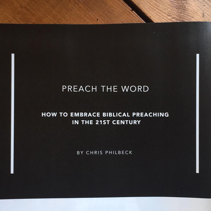 Preach the Word: How to Embrace Biblical Preaching in the 21st Century