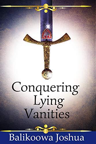 Conquering Lying Vanities