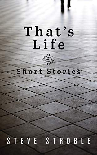 That's Life (Short Stories Series Book 3)