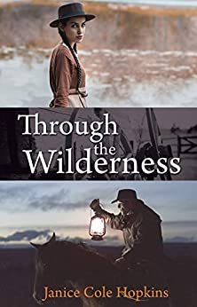 Through The Wilderness by Janice Cole Hopkins