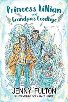 Princess Lillian and Grandpa's Goodbye