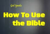 How To Use The Bible