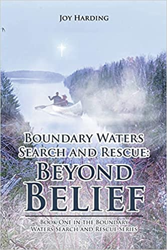 Boundary Waters Search and Rescue Beyond Belief Book 1