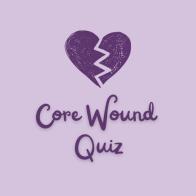 Core Wound Quiz