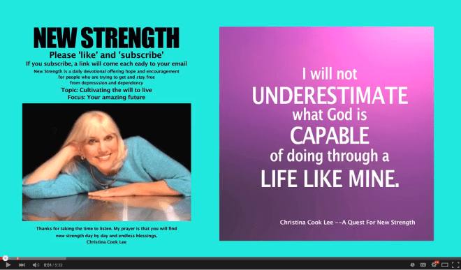 I wil not underestimate what God is capable of doing through a life like mine. --Christina Cook Lee, A Quest For New Strength