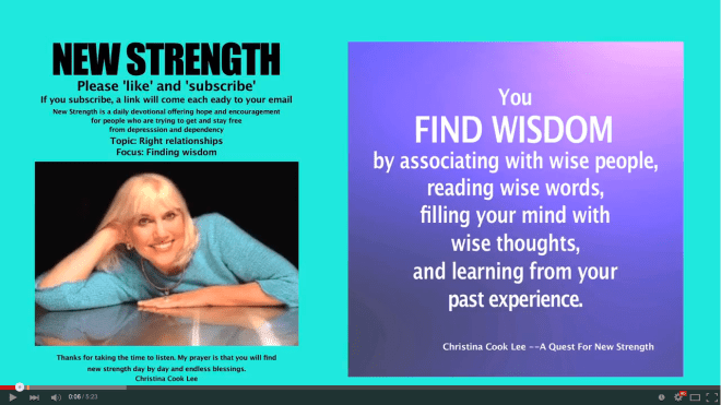 You find wisdom by associating with wise people, reading wise words, filling your mind with wise thoughts, and learning from your past experience. --Christina Cook Lee, A Quest For New Strength